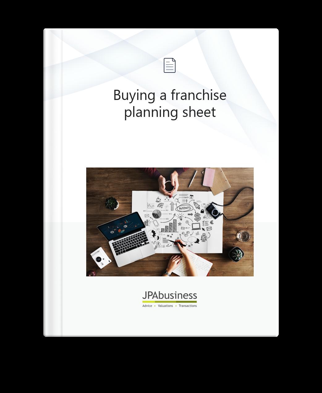 Buying a franchise planning sheet   JPAbusiness