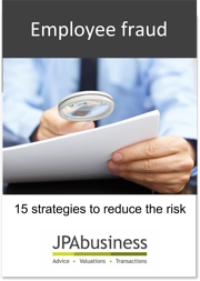Employee Fraud -15 ways to reduce the risk eBook | JPAbusiness