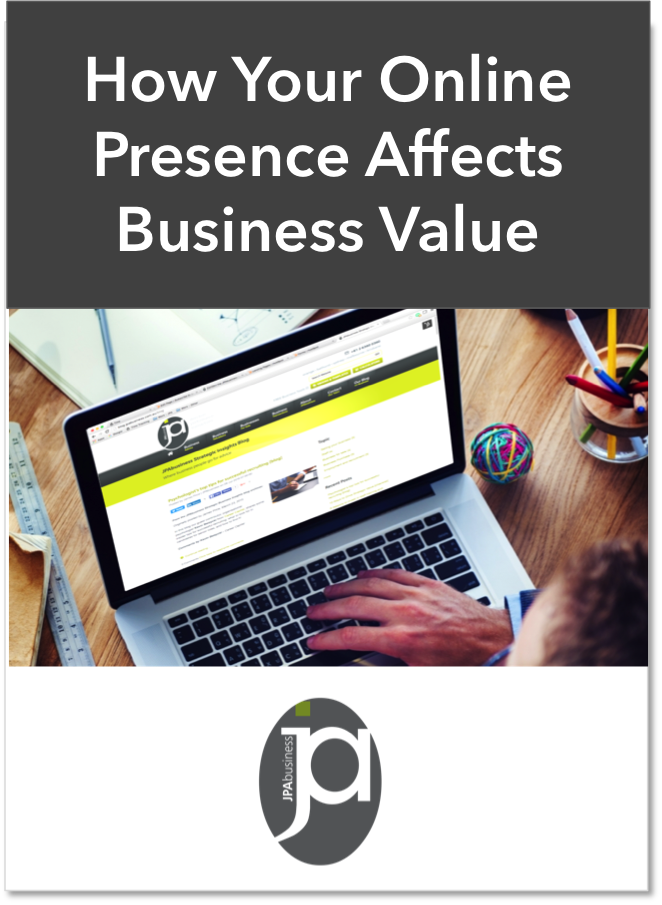 How your online presence affects your business value | JPAbusiness